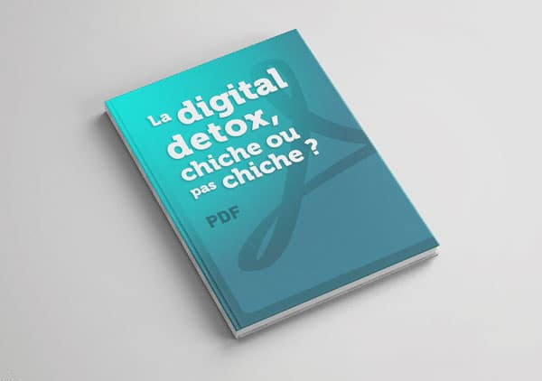 detox digitale en seriez-vous capable ? Suivez le guide PDF !