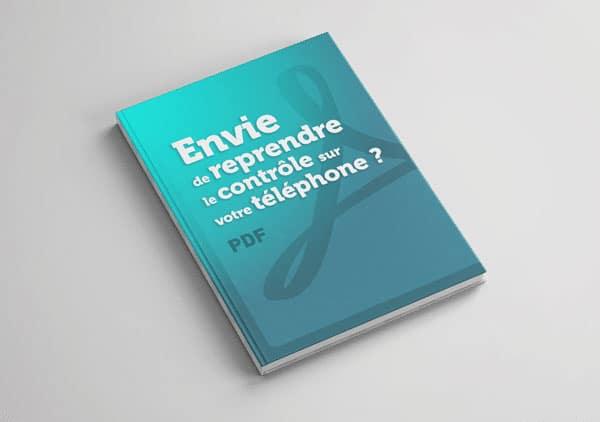 reprenez le controle de votre telephone et de votre vie grâce à ce guide gratuit en pdf